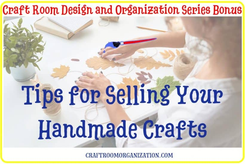 Craft Series Bonus: Tips for Selling Your Handmade Crafts
