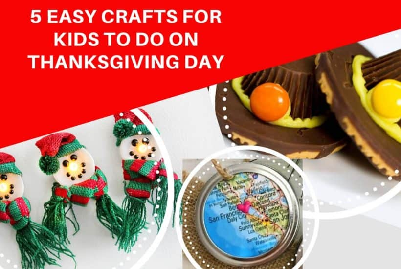 5 EASY CRAFTS FOR KIDS TO DO ON THANKSGIVING DAY