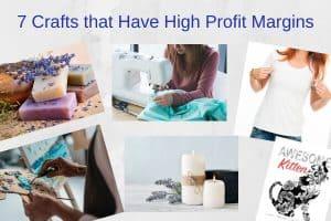 7 Crafts that Have High Profit Margins