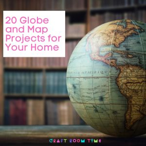 20 Map and Globe Projects for your Home