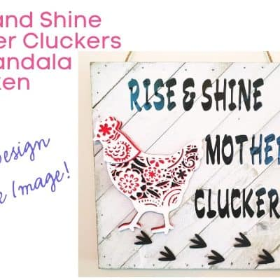 Rise and Shine Mother Cluckers 3D Mandala