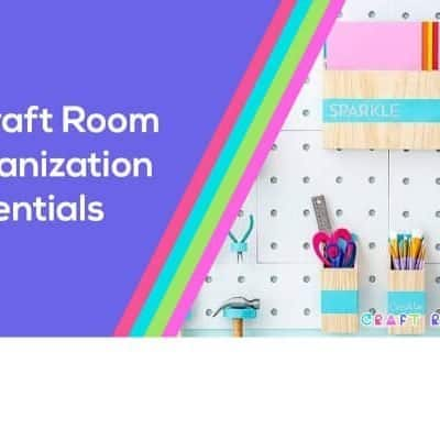 5 Essential Craft Room Organization Must Haves