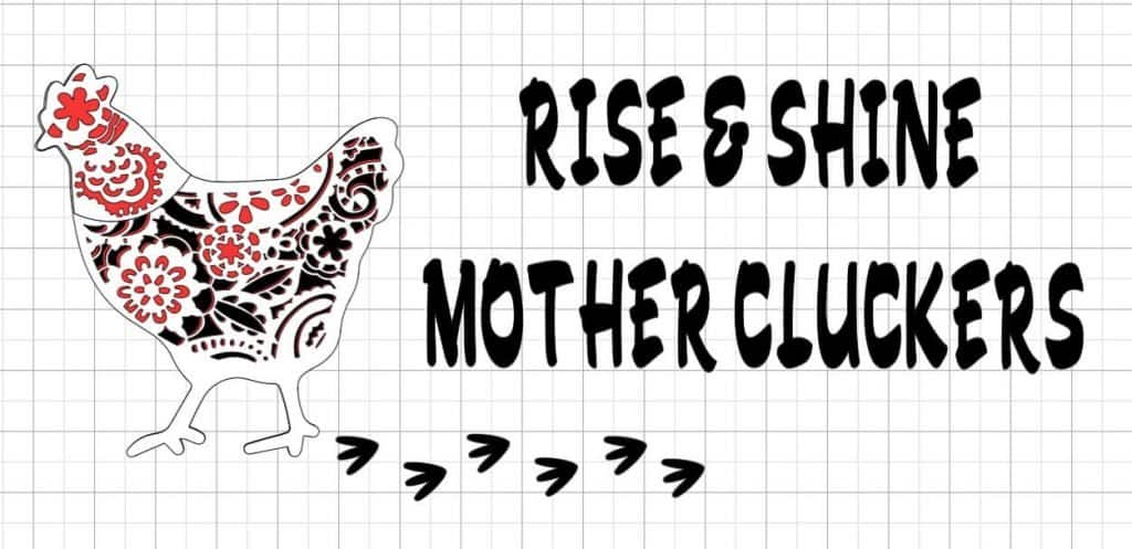 Rise & Shine Mother Cluckers 3D Mandala File