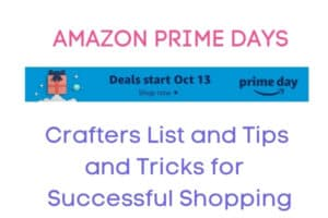 Amazon Prime Day for Crafters