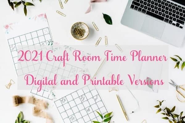 2021 Craft Room Time Planner