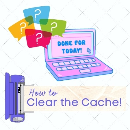 How to Clear Your Cricut Design Space Cache