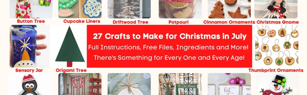 27 Crafts to Make for Christmas in July